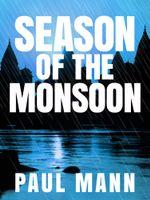Season of the Monsoon : George Sansi 1 - Paul Mann