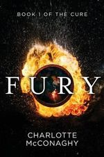 Fury : Book One of The Cure (Omnibus Edition) - Charlotte McConaghy