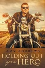 Holding Out for a Hero - Amy Andrews