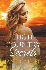 High Country Secrets - Jane Carter