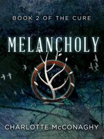 Melancholy : Book Two of The Cure (Omnibus Edition) - Charlotte McConaghy