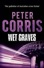 Wet Graves : Cliff Hardy - Peter Corris
