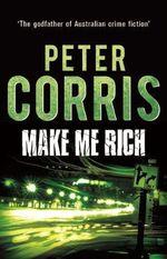 Make Me Rich - Peter Corris