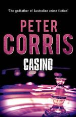 Casino : Cliff Hardy : Book 18 - Peter Corris