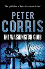 The Washington Club : Cliff Hardy - Peter Corris