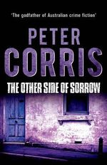 The Other Side of Sorrow : Cliff Hardy : Book 23 - Peter Corris