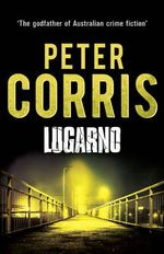 Lugarno : Cliff Hardy : Book 24 - Peter Corris