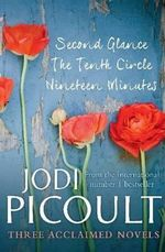 Second Glance / Nineteen Minutes / The Tenth Circle - Jodi Picoult