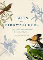 Latin for Birdwatchers - Roger J. Lederer