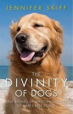 The Divinity of Dogs - Jennifer Skiff
