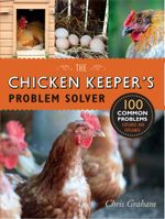 The Chicken Keeper's Problem Solver - Chris Graham