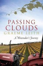 Passing Clouds : A Winemaker's Journey - Graeme Leith