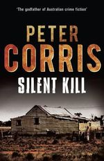 Silent Kill : Cliff Hardy : Book 39 - Peter Corris