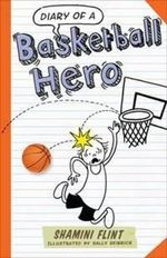 Diary of a Basketball Hero - Shamini Flint