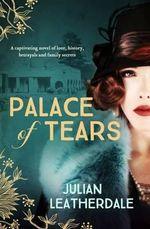 Palace of Tears - Julian Leatherdale