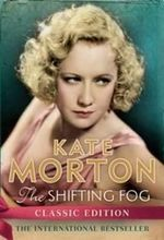 The Shifting Fog :  Order Now For Your Chance to Win!*  - Kate Morton