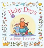 Baby Days : Four Little Stories - Alison Lester