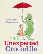 The Unexpected Crocodile - Kim Kane