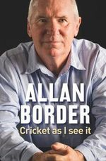 Cricket as I See it - Allan Border