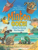 Minton Goes! : The Complete Adventures of Minton and Turtle - Anna Fienberg