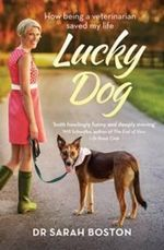 Lucky Dog : How Being a Veterinarian Saved My Life - Dr. Sarah Boston