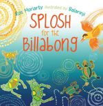 Splosh for the Billabong - Ros Moriarty