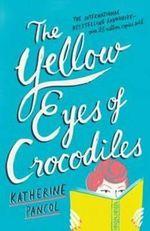 The Yellow Eyes of Crocodiles - Katherine Pancol