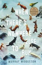 When There's Nowhere Else to Run - Vogel Winner 2015 : No More Signed Copies Available! - Murray Middleton