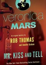 Mr Kiss and Tell : Veronica Mars : Book 2 - Rob Thomas
