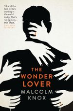 The Wonder Lover : No More Signed Copies Available! - Malcolm Knox