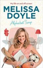 Alphabet Soup My Life on and off Screen - Melissa Doyle