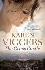The Grass Castle - Karen Viggers