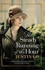 The Steady Running of the Hour - Justin Go