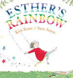 Esther's Rainbow - Kim Kane