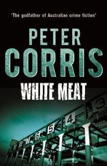 White Meat : Cliff Hardy - Peter Corris