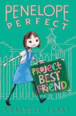 Penelope Perfect : Project Best Friend - Chrissie Perry