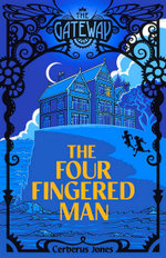 The Gateway : the Four-Fingered Man - Cerberus Jones