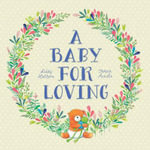 A Baby for Loving - Libby Hathorn