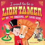 I Want to be a Lion Tamer - Ruby Brown