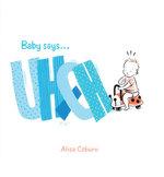 Baby Says... Uh Oh! - Alisa Coburn