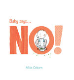 Baby Says... No! - Alisa Coburn