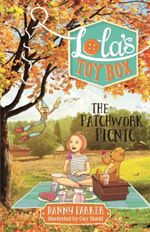 Lola's Toybox : the Patchwork Picnic - Danny Parker