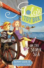 Lola's Toybox : on the Story Sea - Danny Parker