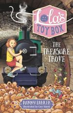 Lola's Toybox : the Treasure Trove - Danny Parker