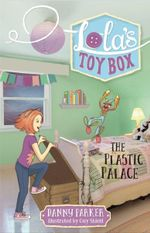 Lola's Toybox : the Plastic Palace - Danny Parker