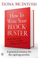 How to Write Your Blockbuster - Fiona McIntosh