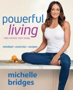 Powerful Living - Michelle Bridges