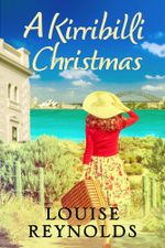 A Kirribilli Christmas - Louise Reynolds
