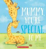 Mummy, You're Special to Me - Laine Mitchell