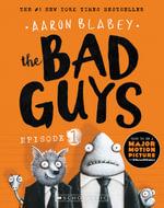 Bad Guys : Episode One - Aaron Blabey
